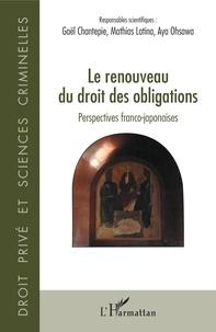 Gaël Chantepie et Mathias Latina - Le renouveau du droit des obligations - Perspectives franco-japonaises.