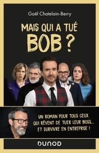 Gaël Châtelain-Berry - Mais qui a tué Bob ?.
