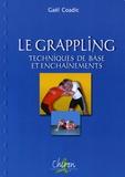 Gaël Coadic - Le Grappling - Techniques de base et enchaînements.
