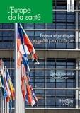 Gaël Coron - L'Europe de la santé - Enjeux et pratiques des politiques publiques.