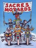 Gaël Denhard et Fred Neidhardt - Sacrés Motards.
