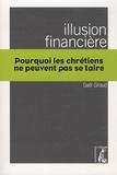 Gaël Giraud - Illusion financière - Pourquoi les chrétiens ne peuvent pas se taire.