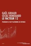 Gaël Giraud et Cécile Renouard - Le facteur 12 - Pourquoi il faut plafonner les revenus.