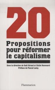 Gaël Giraud - Vingt propositions pour réformer le capitalisme.