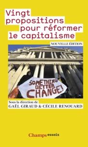 Gaël Giraud et Cécile Renouard - Vingt propositions pour réformer le capitalisme.