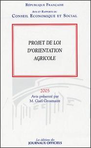 Projet de loi d'orientation agricole- Avis et rapports du conseil économique et social séance des 10 et 11 mai 2005 - Gaël Grosmaire |