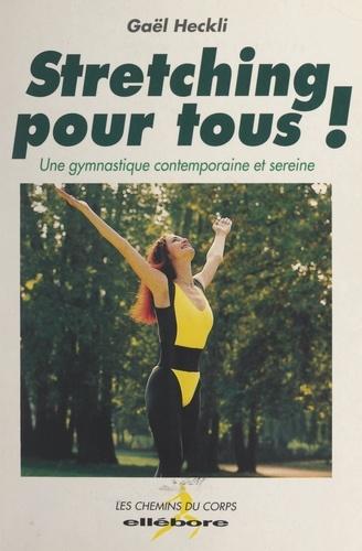 Stretching pour tous !. Une gymnastique contemporaine et sereine