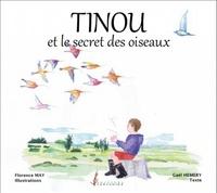 Gaël Hemery et Florence May - Tinou et le secret des oiseaux.