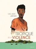 Gaël Henry - Tropique de la violence.