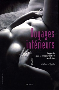 Gaël L - Voyages intérieurs - Regards sur la masturbation féminine.