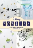 Gaël Le Neillon et Claire Curt - Disney mobiles - Le kit complet pour réaliser 12 mobiles.