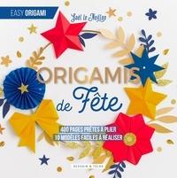 Gaël Le Neillon - Origamis de fête - 400 pages prêtes à plier, 10 modèles faciles à réaliser.