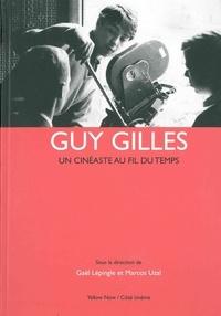 Gaël Lepingle et Marcos Uzal - Guy Gilles - Un cinéaste au fil du temps.