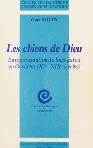 Gaël Milin et  Centre de Recherche Bretonne e - Les chiens de Dieu - La représentation du loup-garou en Occident (XIe-XIXe siècles).