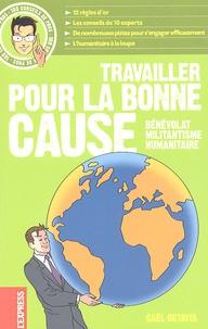 Gaël Octavia - Travailler pour la bonne cause - Bénévolat, militantisme, humanitaire.
