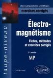 Gaël Richard - Electromagnétisme - Fiches, méthodes et exercices corrigés.