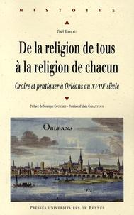 De la religion de tous à la religion de chacun - Croire et pratiquer à Orléans au XVIIIe siècle.pdf