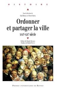 Téléchargement de livres Epub Ordonner et partager la ville (XVIIe-XVIIIe siècle)