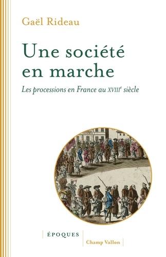 Une société en marche. Les processions en France au XVIIIe