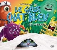 Gaël Rodrigue et Pierre Rodrigue - Le Gros Chat Bleu - est un peureux.