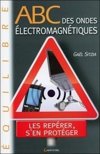 Gaël Sitzia - ABC des ondes électromagnétiques.