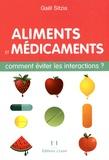 Gaël Sitzia - Aliments et médicaments - Comment éviter les intéractions ?.