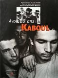 Gaël Turine et Assef Soltanzadeh - Avoir 20 ans à Kaboul.