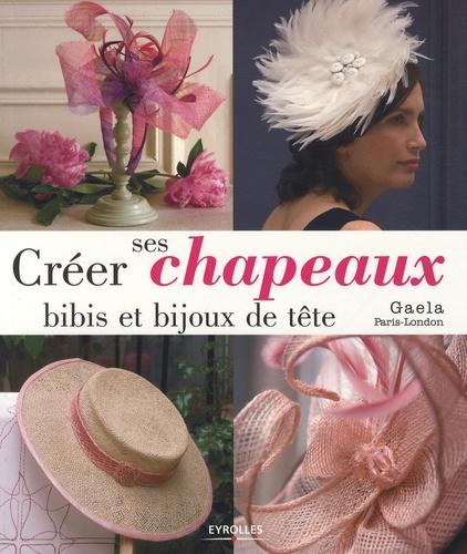 Gaela - Créer ses chapeaux, bibis et bijoux de tête.