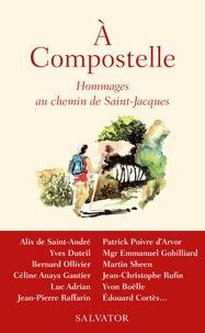 Gaële de La Brosse - A Compostelle ! - Hommages au chemin de Saint-Jacques.