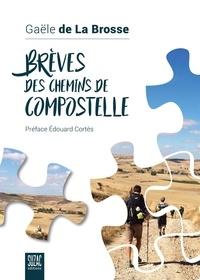 Gaële de La Brosse - Brèves des chemins de Compostelle.