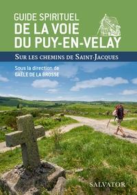 Gaële de La Brosse - Guide spirituel de la voie du Puy-en-Velay - Sur les chemins de Saint-Jacques.