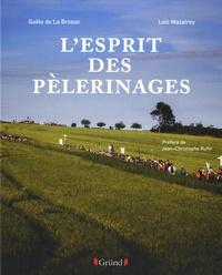 Gaële de La Brosse et Loïc Mazalrey - L'esprit des pélerinages.