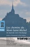 Gaële de La Brosse - Les chemins du Mont-Saint-Michel - En marche vers l'Archange.