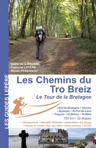 Gaële de La Brosse et François Lepère - Les chemins du Tro Breiz - Le tour de la Bretagne.