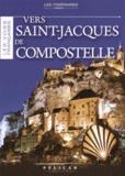 Gaële de La Brosse - Les voies françaises vers Saint-Jacques-de-Compostelle.
