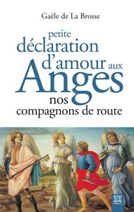 Gaële de La Brosse - Petite déclaration d'amour aux anges - Nos compagnons de route.