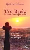 Gaële de La Brosse - Tro Breiz, les chemins du Paradis - Pèlerinage des Sept Saints de Bretagne.