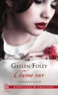 Gaelen Foley - L'Inferno Club Tome 3 : Charme noir.