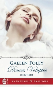 Gaelen Foley - Les Knight Tome 1 : Douces voluptés.