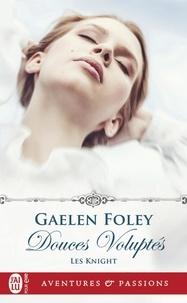 Gaelen Foley - Les Knight Tome 1 : Douces voluptés.