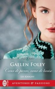 Gaelen Foley - Les Knight Tome 2 : Coeur de pierre, coeur de braise.