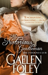 Gaelen Foley - My Notorious Gentleman - Number 6 in series.