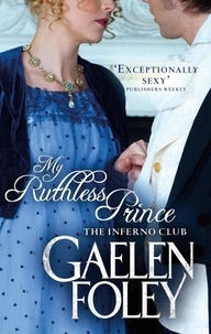 Gaelen Foley - My Ruthless Prince - The Inferno Club.