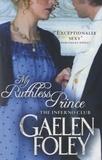 Gaelen Foley - My Ruthless Prince - The Inferno Club.