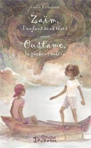 Gaelik Razimbaud - Zaïm, l'enfant sans rêves suivi de Oustame, le pêcheur oublié.
