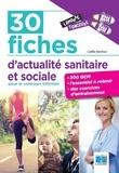 Gaëlla Bardoux - 30 fiches d'actualité sanitaire et sociale pour le concours infirmier.