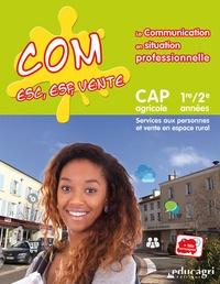 Gaëlle Adenot et Delphine Debatisse - Com ESC, ESF, vente La communication en situation professionnelle CAP agricole 1re/2e années - Services aux personnes et vente en espace rural.