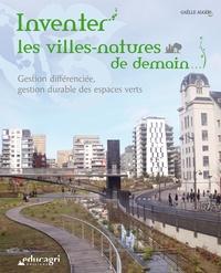 Gaëlle Aggéri - Inventer les villes-natures de demain - Gestion différenciée, gestion durable des espaces verts.