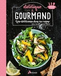Gaëlle Antoine et Coralie Vaugeois - Diététique & gourmand - Une diététicienne dans ma cuisine.