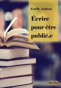 Gaëlle Audéon - Ecrire pour être publié.e.